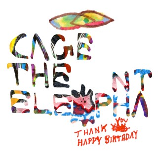 Cage the Elephant tops their debut with Thank You, Happy Birthday