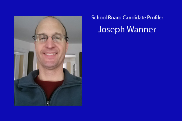 Joe Wanner is one of six candidates vying for three school board positions.  The election will be held in April.